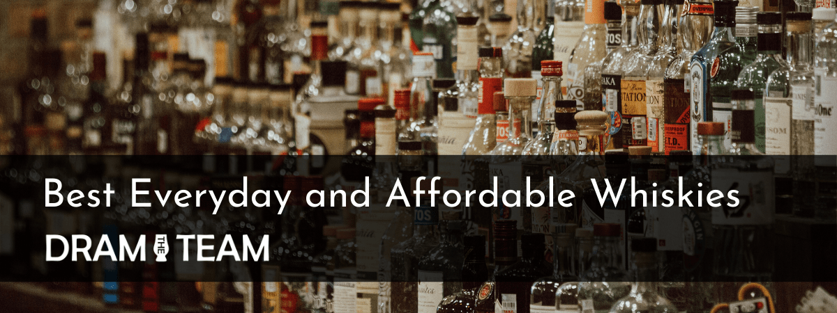 Best Everyday and Affordable Whiskies