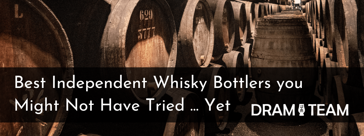 Best Independent Whisky Bottlers you Might Not Have Tried ... Yet