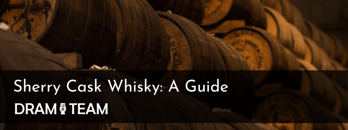 Sherry Cask Whisky: A Guide
