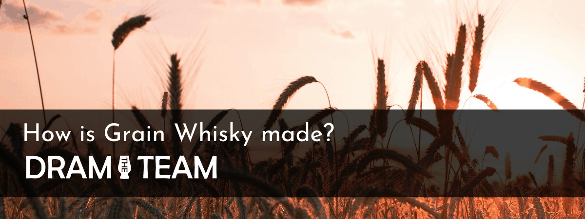 How is Grain whisky made?