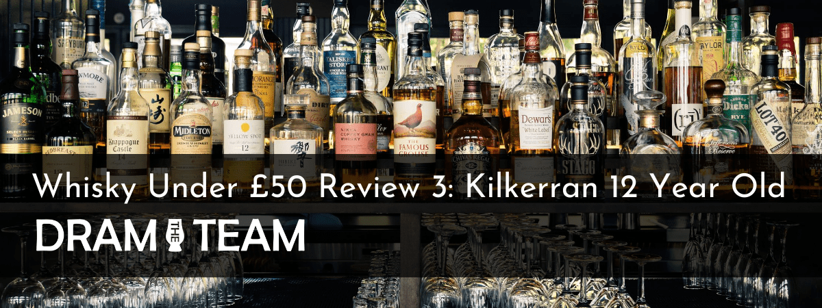 Whisky Under £50 Review 3: Kilkerran 12 Year Old