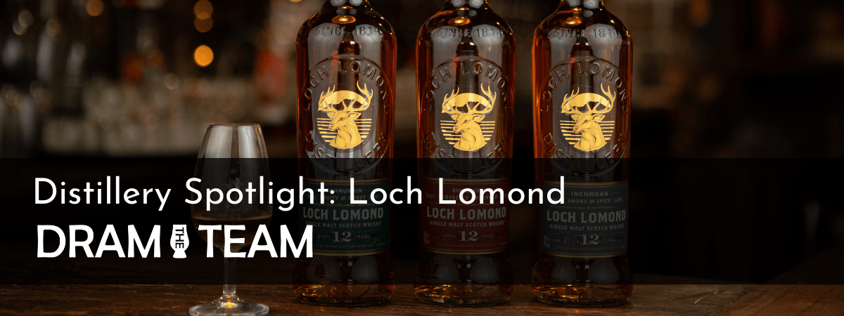 Distillery Spotlight: Loch Lomond