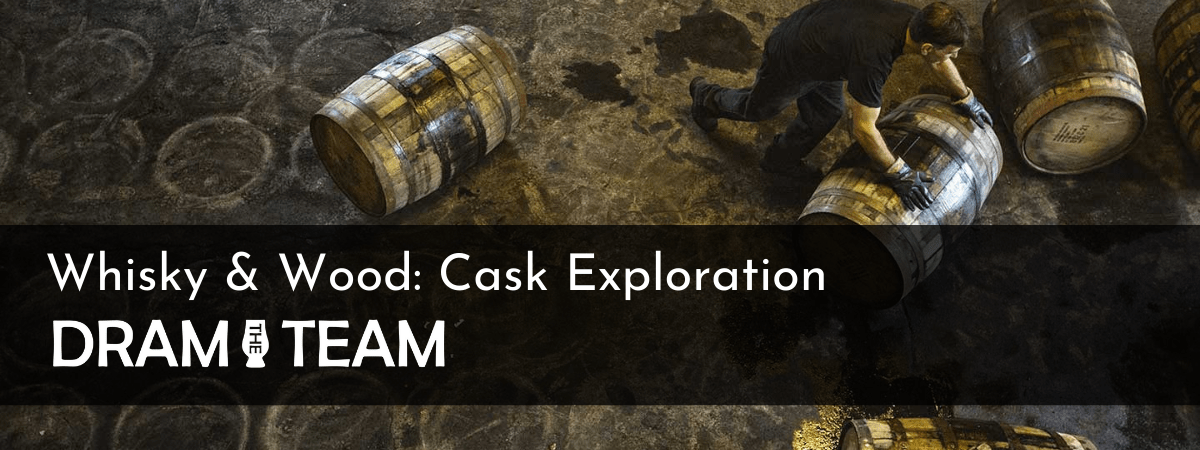 Whisky and Wood: Cask Exploration